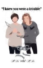 I knew you were a trouble (Larry Stylinson) by HXPPY_LITTLE_PILL_