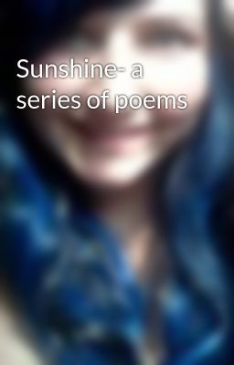 Sunshine- a series of poems