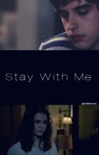 Stay With Me - A Brallie Love Story by brallieforever