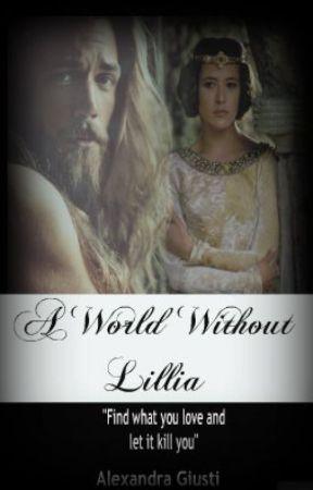 A World Without Lillia by CherishTheStorm