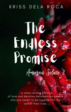 The Endless Promise (Amazon Solace Book 3 of 3) - Published 2012 under MSV by YaySandoval