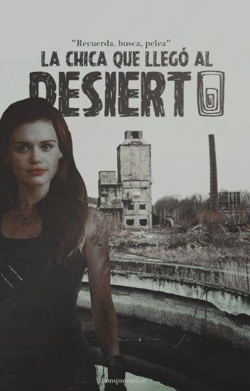 La chica que llegó al desierto |The Maze Runner|