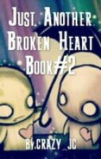 Book#2 Just Another Broken Heart by CRAZY_JC