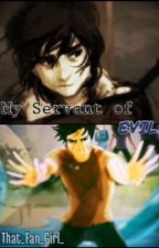 My Servant of Evil {Percico} [Completed] by That_Fan_Girl_