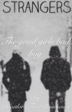 The good girls bad boy by xCoulorxThexRainbowx