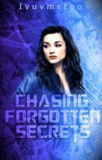 Chasing Forgotten Secrets [Editing] by Ivuvmetoo