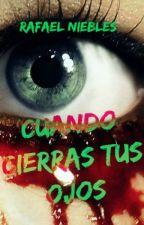 Cuando Cierras tus Ojos by KaneKuja