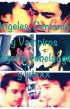 Angeles, Demonios y Vampiros ~Wigetta, Rubelangel y Lutaxx~ by vishapanda