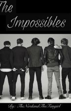 The Impossibles ◊◊ A One Direction Superpowers Story by TheNerdAndTheFangirl