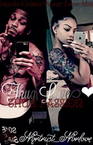 Thug Love, Thug Passion