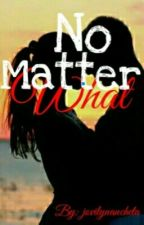 No Matter What by jovilynancheta