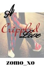 A Crippled Love by zomo_xo