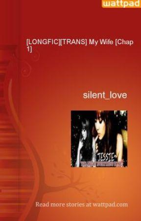 [LONGFIC][TRANS] My Wife [Chap 3] by JessJJ