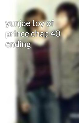 yunjae toy of prince chap 40 ending