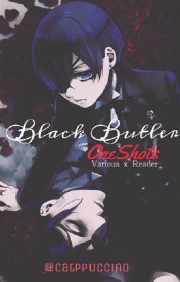 Black Butler x Reader One-Shots [DISCONTINUED] - ayaka