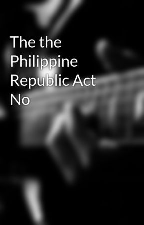 The the Philippine Republic Act No by kumagopolags