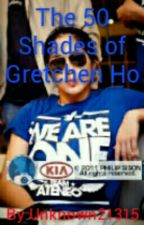 The 50 shades of Gretchen Ho ( FilleGretch fanfic) by PhilFG315