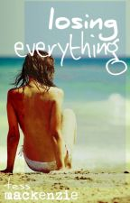 Losing Everything by TessMackenzie