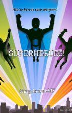 Superheroes! [RETIRED] by CrazyAndrew207
