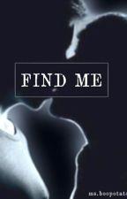 Find Me (boyxboy) by Jianne_Joie29