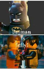 Lego Movie Batman Is Jelly (HISHE) One-Shot by takingbackthefalls