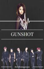 Gunshot || B.A.P fanfic by Renegorgeous