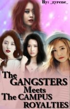 THE GANGSTERS MEETS THE CAMPUS ROYALTIES by _zyrene_