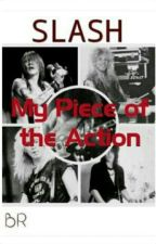 My Piece of the Action by BloodiedRocker