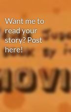Want me to read your story? Post here! by momo_1995_barr