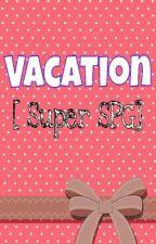 Vacation [ SPG ] by PrinceAaron
