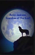 Percy Jackson: Guardian of the Hunt by -Supernatural-Fan-