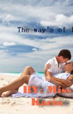 The Way's of Love by misskarin