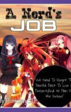 A Nerd's Job (ON HOLD) by Pinkspy30