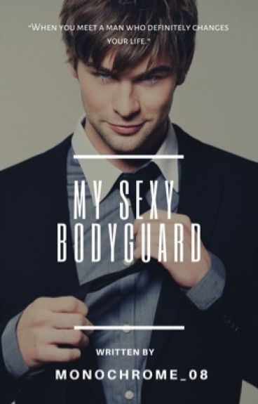 My Sexy BODYGUARD (COMPLETED)