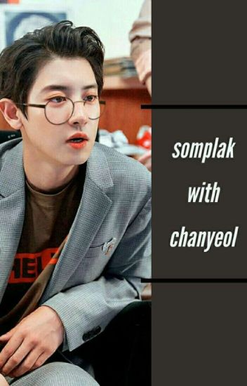 Somplak With Chanyeol