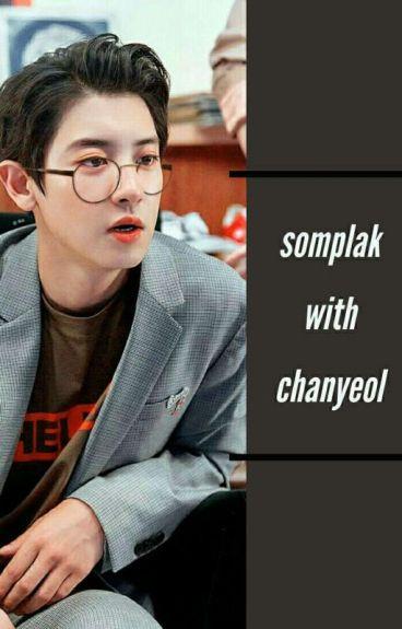 SOMPLAK With CHANYEOL[LONG HIATUS]