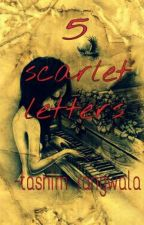 5 scarlet letters by the96obscurity