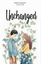 UNCHANGED by Jullyaws