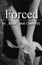 Forced - Zayn Malik Fanfiction by charlizz276