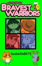 Bravest warriors! by isabella8675