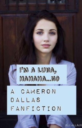 I'm a Luna, HaHaHa No.(Cameron Dallas) (DISCONTINUED) by QueenBaelani
