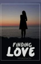 Finding Love by hyunjiwon_sg4ever