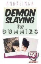 Demonslaying for Dummies by anaksinga