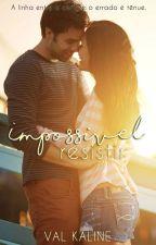 Impossível Resistir - Serie Paradise City - Livro 2 by ValKaline