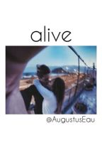 alive. by AugustusEaux