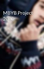 MBYB Project 2015 by rayraynicki