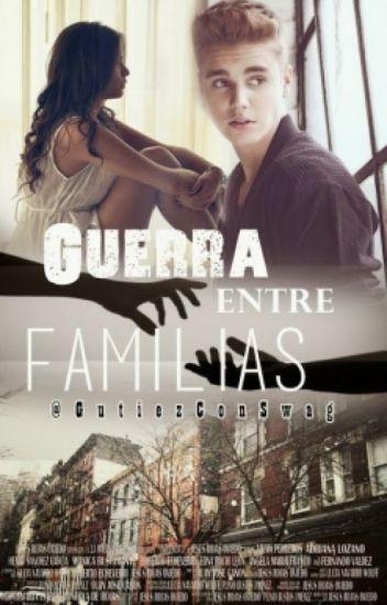 Guerra Entre Familias [JustinBieber&Tu]ⓒ #Wattys2017
