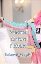 Practice Makes Perfect (Adopted By Fall Out Boy) by unicorns_armpit
