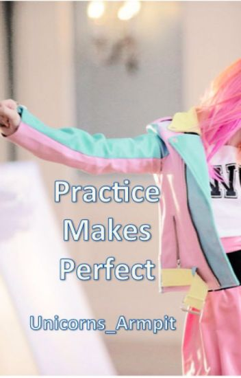 Practice Makes Perfect (Adopted By Fall Out Boy)