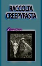 Creepypasta by dreamer4ever